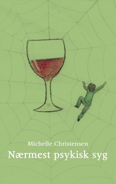 Billede af Michelle Christensen, Nærmest psykisk syg (Bog)