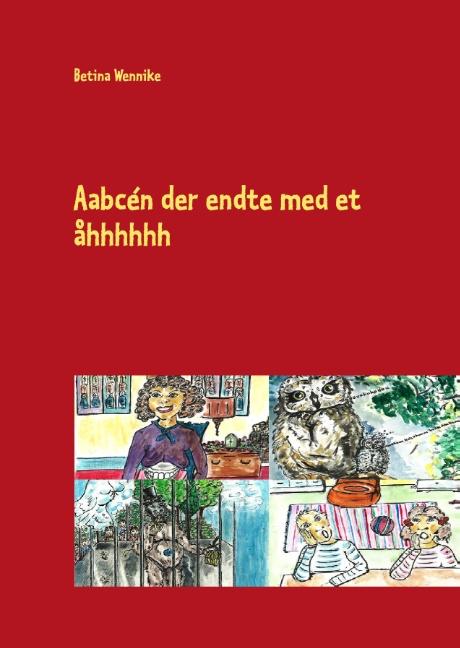 Image of   Aabcén der endte med et åhhhhhh (Bog)