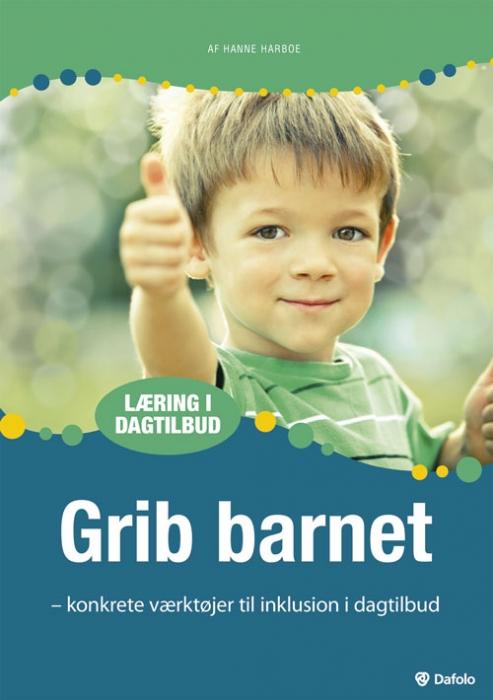 Grib barnet Konkrete værktøjer til inklusion i dagtilbud (inkl. hjemmeside) (Bog)