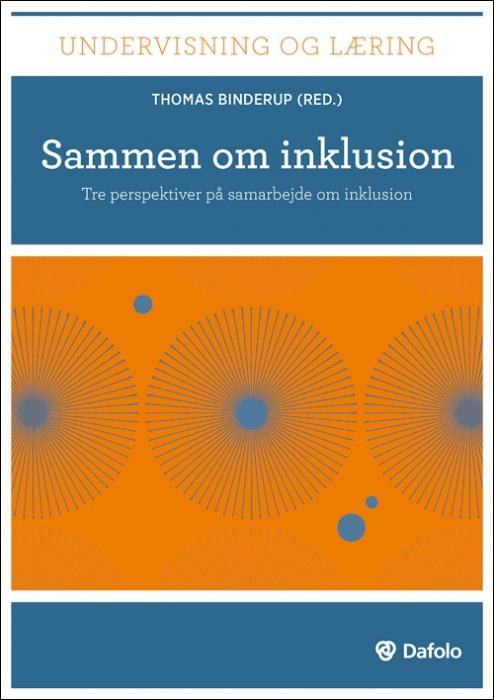 Sammen om inklusion Tre perspektiver på samarbejde om inklusion (inkl. hjemmeside) (Bog)