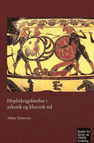 Image of Hoplitkrigsførelse i arkaisk og klassisk tid (Bog)