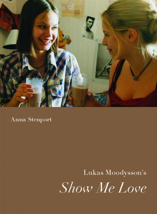 Image of Lukas Moodysons Show Me Love (Bog)
