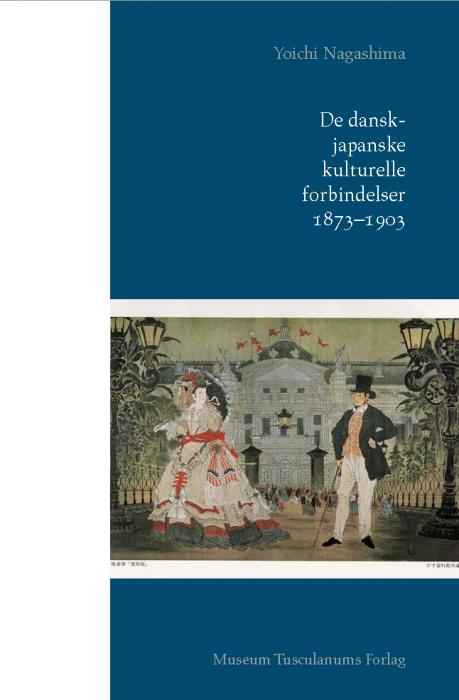 De dansk-japanske kulturelle forbindelser 1873-1903 (Bog)