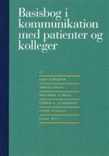 Basisbog i kommunikation med patienter og kolleger (Bog)