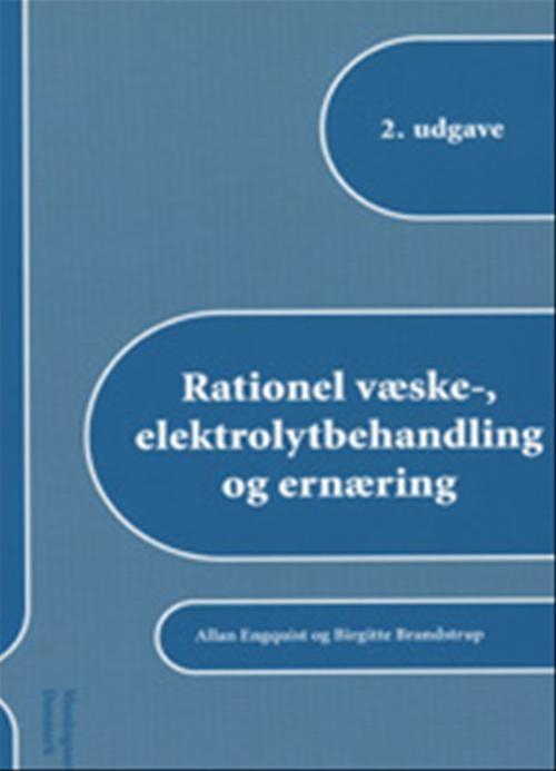 Image of Rationel væske-, elektrolytbehandling og ernæring (Bog)