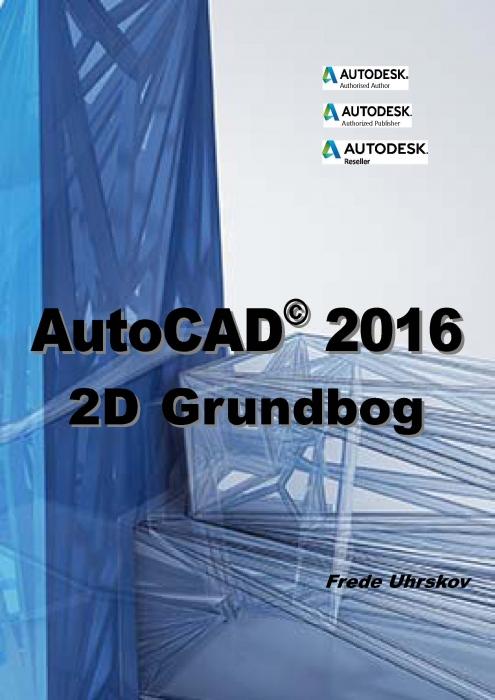 Image of   AutoCAD 2016 - 2D Grundbog (Bog)