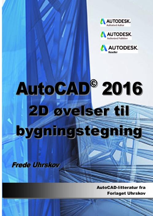 Image of   AutoCAD 2016 2D øvelser til bygningstegning (Bog)