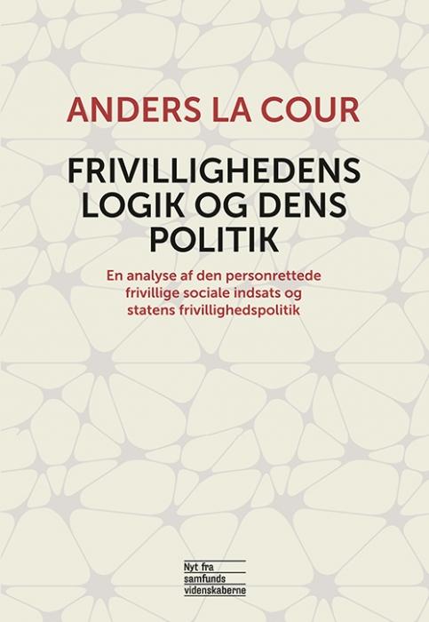 Image of Frivillighedens logik og dens politik (Bog)
