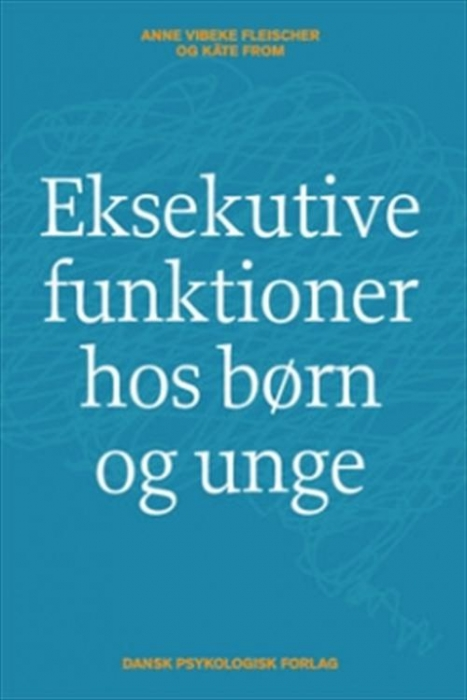 Image of Eksekutive funktioner hos børn og unge (Bog)