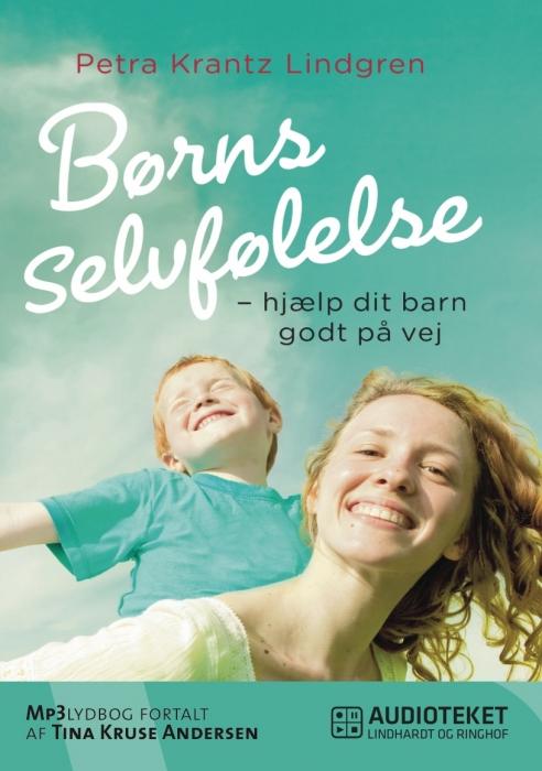 Børns selvfølelse - hjælp dit barn godt på vej (Lydbog)
