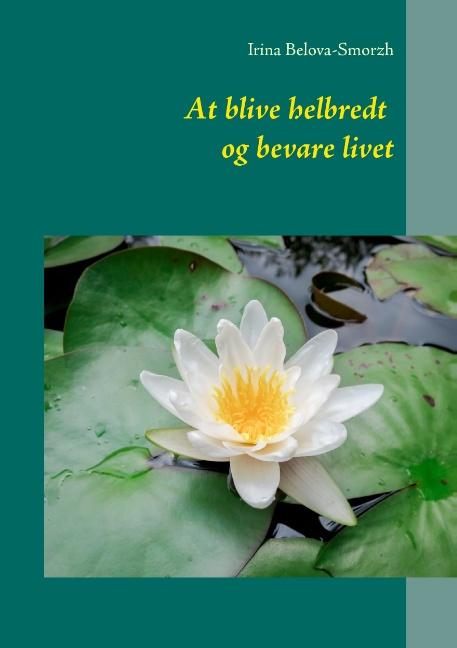 Image of   At blive helbredt og bevare livet (Bog)
