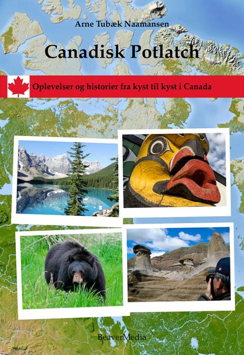 Canadisk Potlatch. Oplevelser og historier fra kyst til kyst i Canada (E-bog)