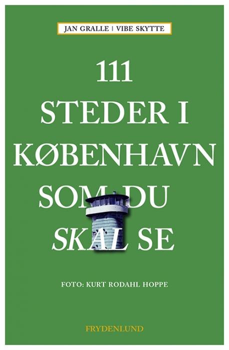 Image of   111 steder i København som du skal se (Bog)