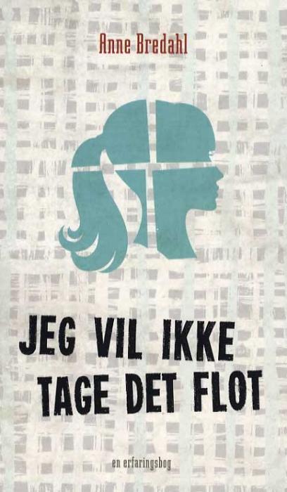 Image of Jeg vil ikke tage det flot (Bog)