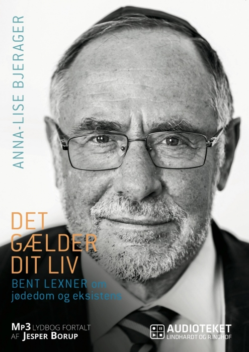 Image of Det gælder dit liv - Bent Lexner om jødedom og eksistens (Lydbog)