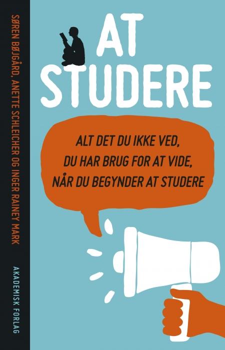 Image of At studere - alt det du ikke ved du har brug for at vide, når du begynder at studere (E-bog)