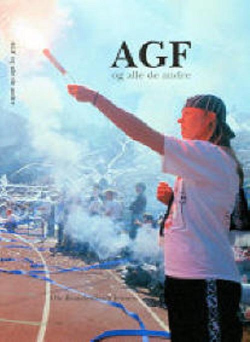 Image of   AGF og alle de andre (Bog)