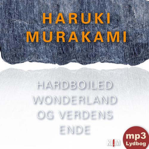 Image of   Hardboiled Wonderland og Verdens ende mp3-udgave (Lydbog)