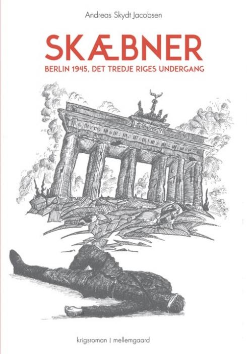 Image of Skæbner - Berlin 1945, Det Tredje Riges undergang (E-bog)