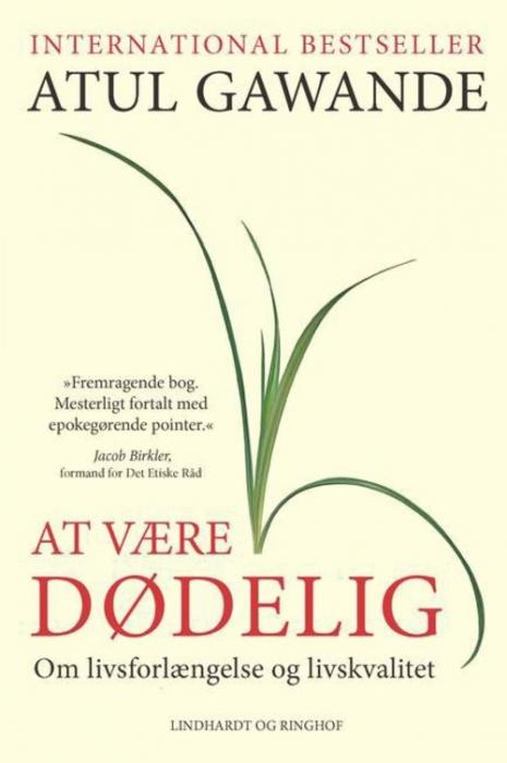 Image of At være dødelig - om livsforlængelse og livskvalitet (Bog)