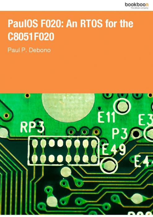 PaulOS F020: An RTOS for the C8051F020 af Paul P  Debono som e-bog