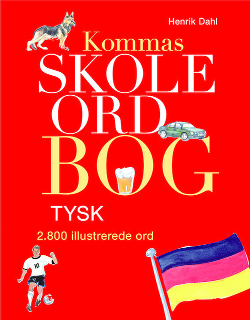 Kommas skoleordbog -TYSK over 2800 illustrerede ord (Bog)