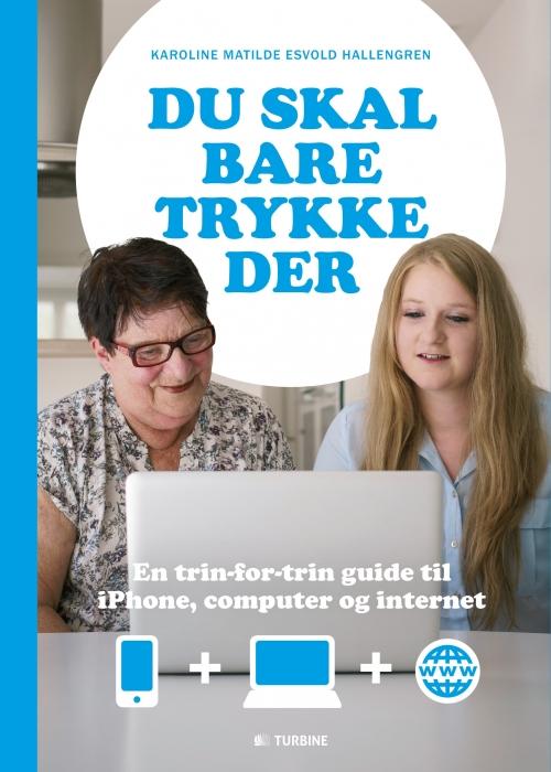 Image of   Du skal bare trykke der (Bog)