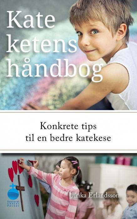 Kateketens håndbog - Konkrete tips til bedre katekese (Bog)