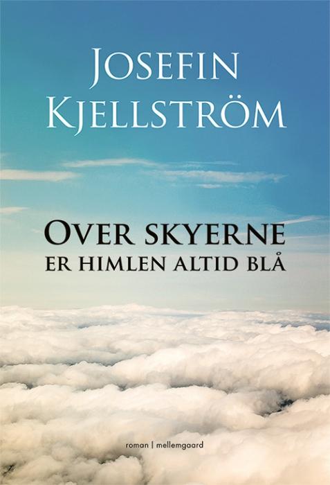 Over skyerne er himlen altid blå (E-bog)