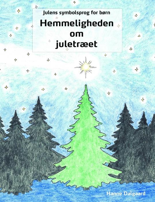Billede af Julens symbolsprog for børn - Hemmeligheden om juletræet (Bog)