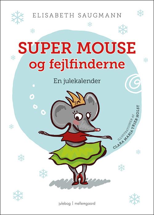 Super Mouse og fejlfinderne. En julekalender (E-bog)