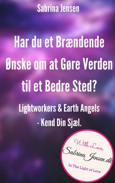 Lightworkers og Earth Angels - Kend Din Sensitive Sjæl (Bog)