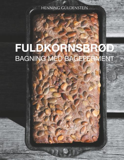 Image of   Fuldkornsbrød - Bagning med bageferment (Bog)