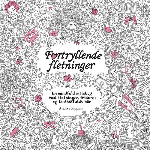 Image of Fortryllende fletninger - en mindful malebog med fletning, frisurer og fantasifuldt hår (Bog)