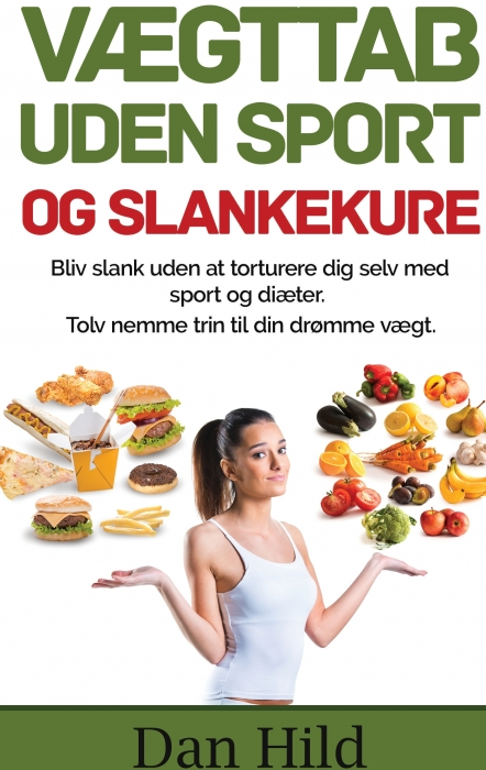 Vægttab uden sport og slankekure. (E-bog)