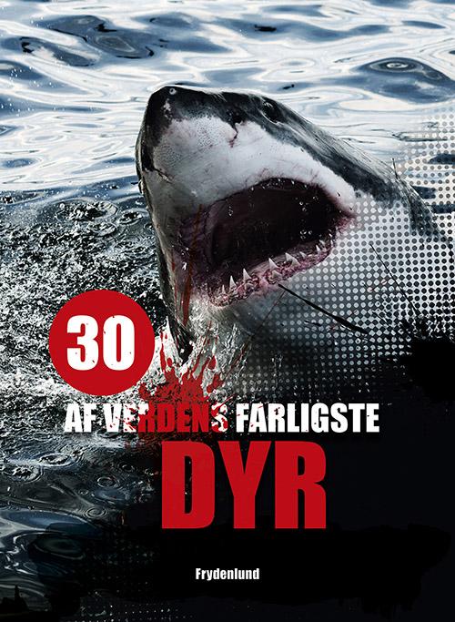 Image of   30 af verdens farligste dyr (Bog)