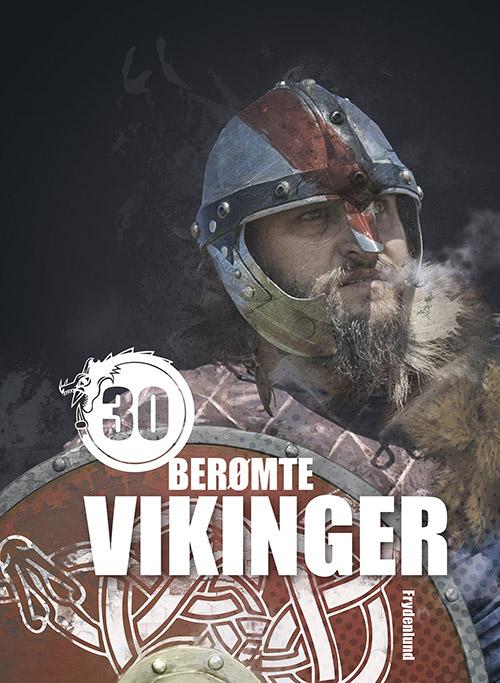 Image of   30 berømte vikinger (Bog)