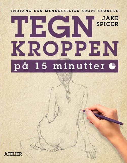 Image of   TEGN KROPPEN på 15 minutter (Bog)