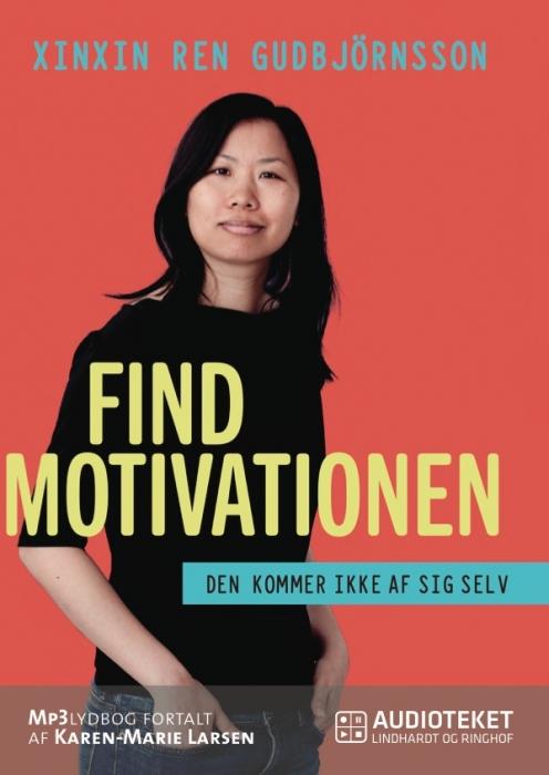 Find motivationen - den kommer ikke af sig selv (Lydbog)