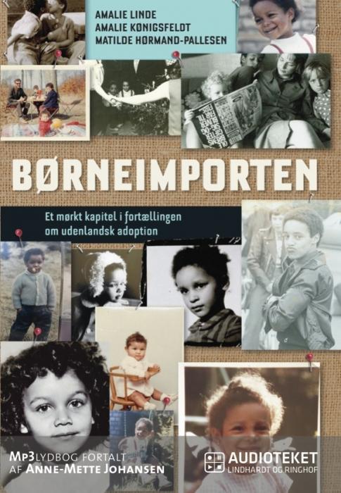 Image of Børneimporten - Et mørkt kapitel i fortællingen om udenlandsk adoption (Lydbog)