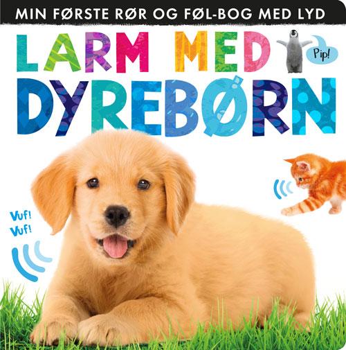 Larm med dyrebørn: Min første rør og føl-bog med lyd (Bog)