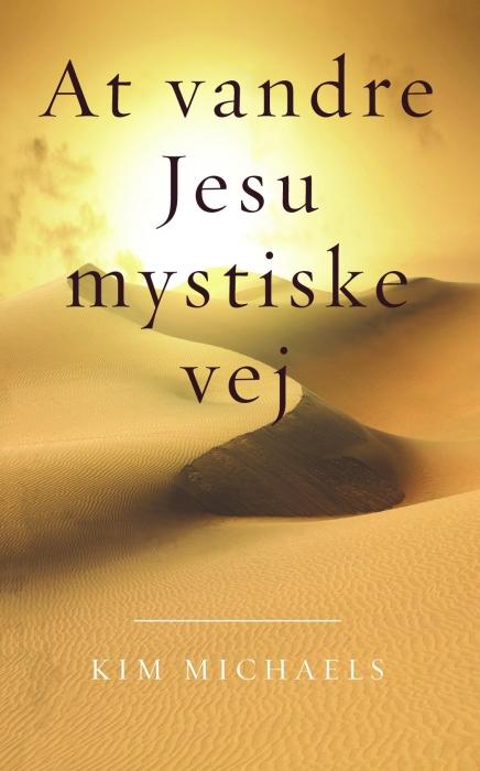 Image of   At vandre Jesu mystiske vej (Bog)