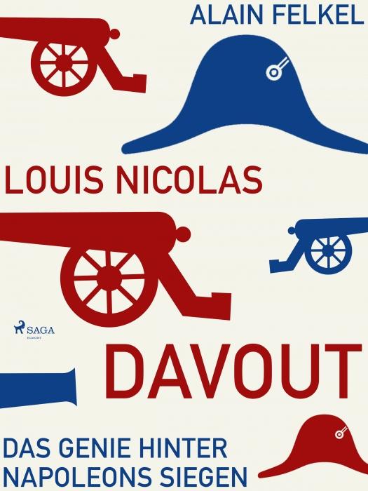 Image of Louis Nicolas Davout. Das Genie hinter Napoleons Siegen (E-bog)