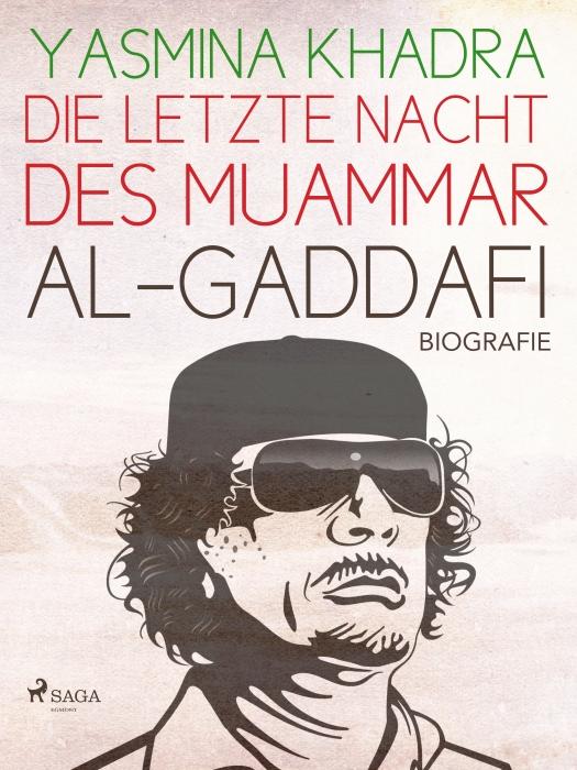 Die letzte Nacht des Muammar al-Gaddafi (E-bog)