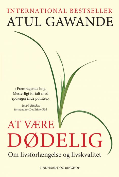 Image of At være dødelig - om livsforlængelse og livskvalitet (E-bog)