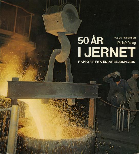 Image of   50 ÅR I JERNET - rapport fra en arbejdsplads (E-bog)