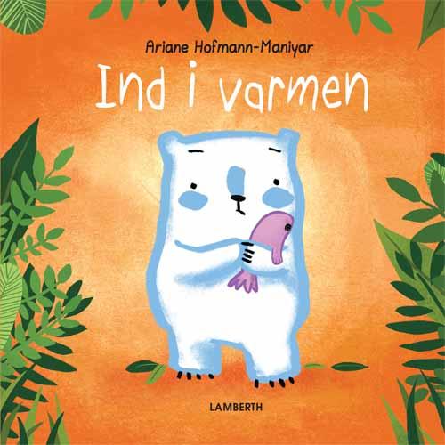 Image of Ind i varmen (Bog)