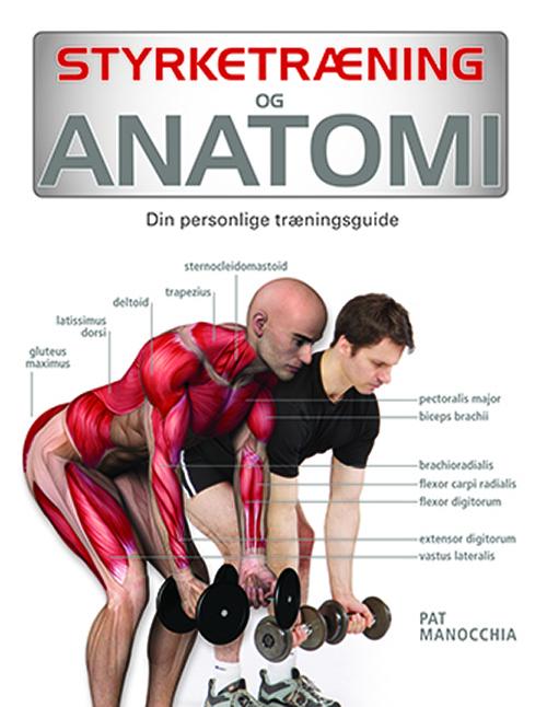 Styrketræning og anatomi (Bog)