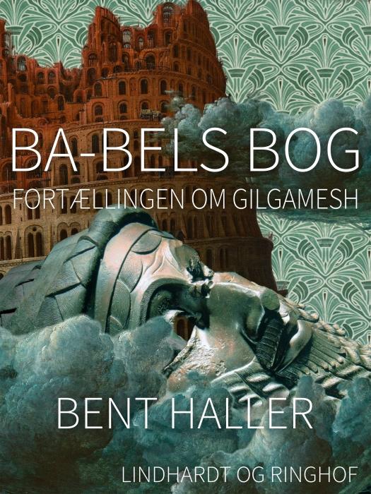 Ba-bels Bog. Fortællingen om Gilgamesh (E-bog)