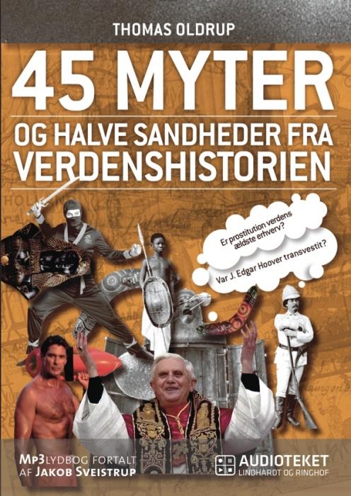 Image of   45 myter og halve sandheder fra verdenshistorien (Lydbog)